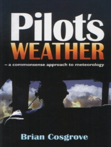 Pilot's Weather : The Commonsense Approach to Meteorology, Paperback Book