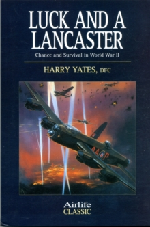 Luck and a Lancaster : Chance and Survival in World War II, Paperback