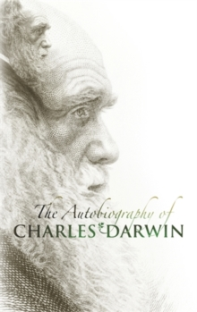 The Autobiography of Charles Darwin, Hardback Book