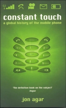 Constant Touch : A Global History of the Mobile Phone, Paperback
