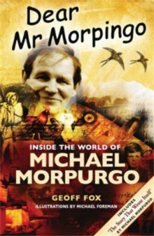 Dear Mr Morpingo : Inside the World of Michael Morpurgo, Paperback Book