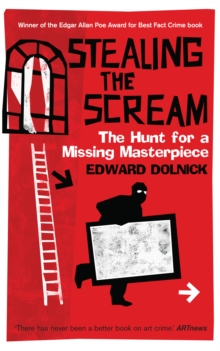 Stealing the Scream : The Hunt for a Missing Masterpiece, Hardback Book