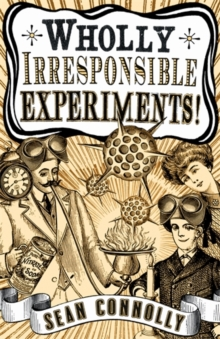 Wholly Irresponsible Experiments!, Hardback Book