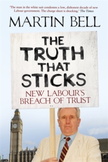 The Truth That Sticks : New Labour's Breach of Trust, Paperback