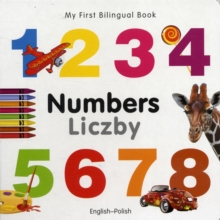 My First Bilingual Book - Numbers : Liczby, Board book Book