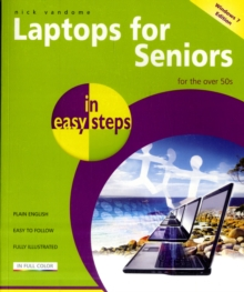 Laptops for Seniors in Easy Steps - Windows 7 Edition : For the Over 50s, Paperback