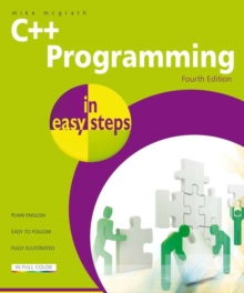C++ Programming in Easy Steps, Paperback