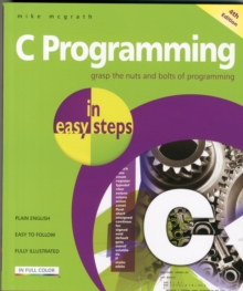 C Programming In Easy Steps, Paperback