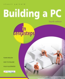 Building a PC In Easy Steps : Covers Windows 8, Paperback