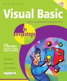 Visual Basic in Easy Steps : Covers Visual Basic 2015, Paperback Book