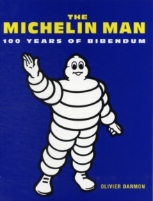 MICHELIN MAN 100 YEARS OF BIBENDUM, Hardback