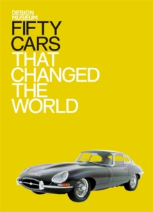 Fifty Cars That Changed the World, Hardback