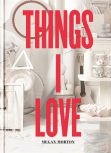 Things I Love, Hardback