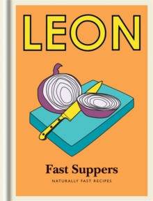 Little Leon: Fast Suppers : Naturally fast recipes, Hardback Book
