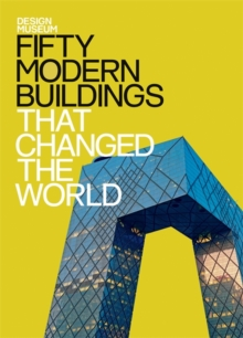Fifty Modern Buildings That Changed the World, Hardback
