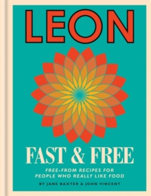 Leon Fast & Free : Free-From Recipes for People Who Really Like Foo, Hardback