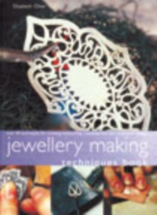 Jewellery Making Techniques Book : Over 50 Techniques for Creating Eye-catching Contemporary and Traditional Designs, Paperback