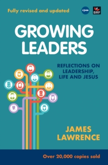 Growing Leaders : Reflections on Leadership, Life and Jesus, Paperback