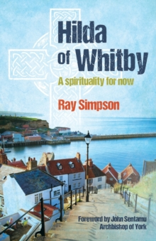 Hilda of Whitby : A Spirituality for Now, Paperback