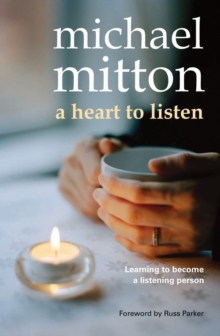 A Heart to Listen : Learning to Become a Listening Person, Paperback