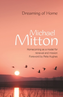 Dreaming of Home : Homecoming as a Model for Renewal and Mission, Paperback