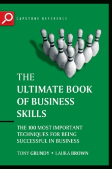 Image of The Ultimate Book of Business Skills : The 100 Most Important Techniques for Being Successful in Business