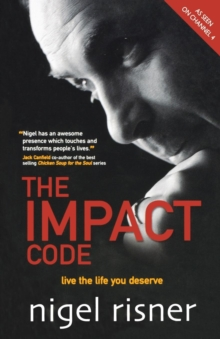 The Impact Code : Live the Life You Deserve, Paperback