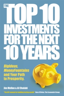 The Top 10 Investments for the Next 10 Years : Investing Your Way to Financial Prosperity, Hardback