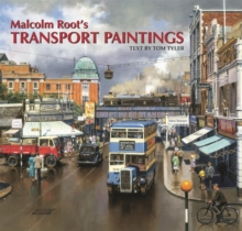 Malcolm Root's Transport Paintings, Hardback