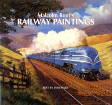Malcolm Root's Railway Paintings, Hardback