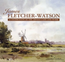James Fletcher-Watson : A Celebration of the Artist's Life and Work, Hardback