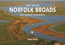 Sky High Norfolk Broads : An Aerial Journey, Hardback Book
