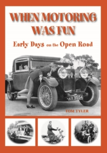 When Motoring Was Fun : Transports of Delights, Hardback Book