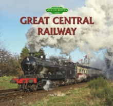 Great Central Railway, Hardback