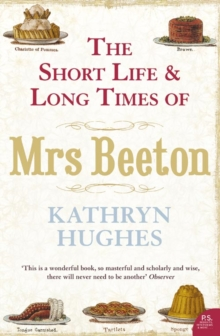 The Short Life and Long Times of Mrs Beeton, Paperback Book