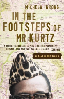 In the Footsteps of Mr. Kurtz : Living on the Brink of Disaster in the Congo, Paperback