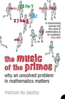 The Music of the Primes : Why an Unsolved Problem in Mathematics Matters, Paperback Book