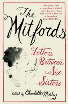 The Mitfords : Letters Between Six Sisters, Paperback