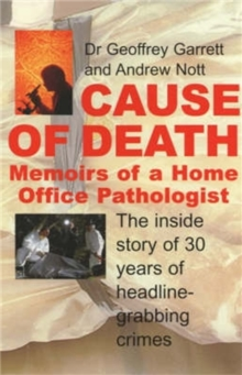 Cause of Death : Memoirs of a Home Office Pathologist, Paperback