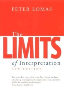 The Limits of Interpretation : Thoughts on the Nature of Psychotherapy, Paperback Book