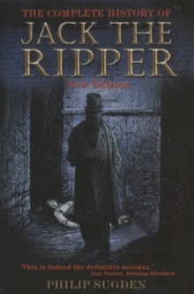 The Complete History of Jack the Ripper, Paperback