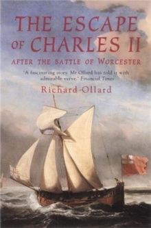 The Escape of Charles II : After the Battle of Worcester, Paperback