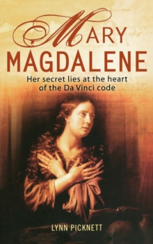 Mary Magdalene : Christianity's Hidden Goddess, Paperback