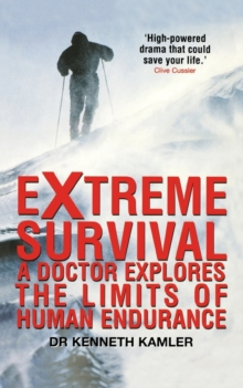 Taking Life to Extremes : A Doctor Explores the Limits of Human Endurance, Paperback