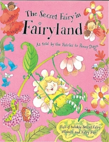 The Secret Fairy in Fairyland : Full of Twinkly Secret Fairy Stickers and Fairy Fun!, Hardback