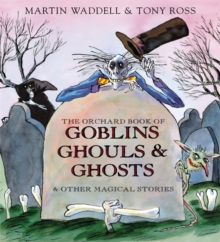The Orchard Book of Goblins, Ghouls and Ghosts and Other Magical Stories, Hardback