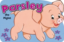 Parsley the Pig, Board book