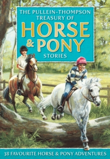 The Pullein-Thompson Treasury of Horse and Pony Stories, Hardback Book