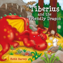 Tiberius and the Friendly Dragon, Paperback