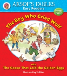 The Boy Who Cried Wolf : with The Goose That Laid the Golden Eggs, Paperback Book